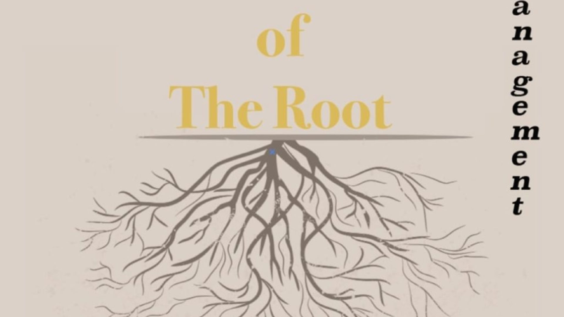 The Root of Management